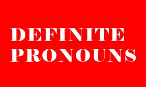 definite pronouns